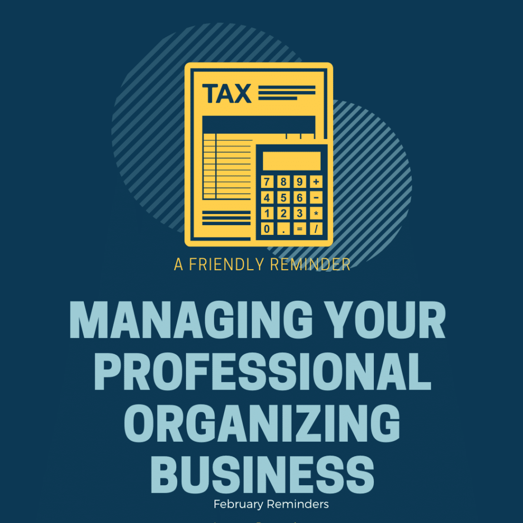 photo Managing Your Professional Organizing Business February Reminders